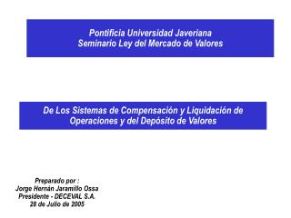 De Los Sistemas de Compensación y Liquidación de Operaciones y del Depósito de Valores