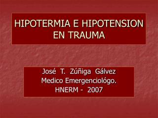 HIPOTERMIA E HIPOTENSION EN TRAUMA