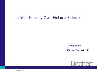Is Your Security Over Fixtures Fiction?