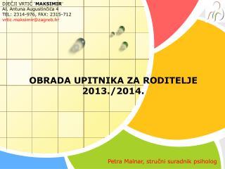 OBRADA UPITNIKA ZA RODITELJE 2013./2014.