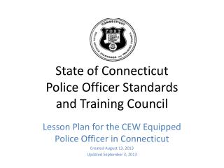 State of Connecticut Police Officer Standards  and Training Council