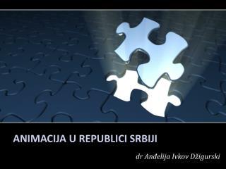 ANIMACIJA U REPUBLICI SRBIJI