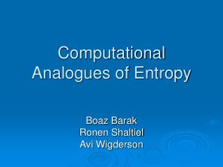 Computational Analogues of Entropy