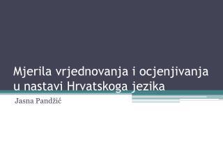 Mjerila vrjednovanja i ocjenjivanja u  nastavi Hrvatskoga  jezika
