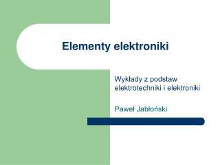 Elementy elektroniki