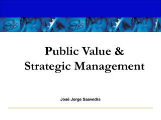Public Value  Strategic Management
