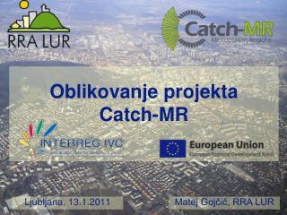 Oblikovanje projekta Catch-MR