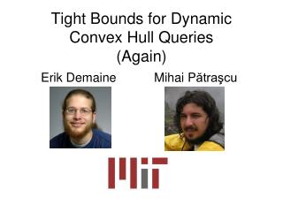Tight Bounds for Dynamic Convex Hull Queries (Again)