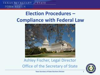 Election Procedures –  Compliance with Federal Law