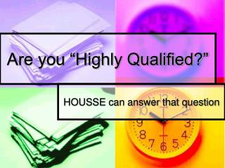 "Are you ""Highly Qualified?"""