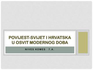 Povijest-Svijet i Hrvatska u osvit modernog doba