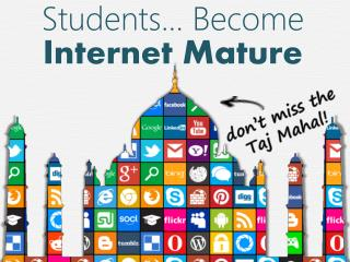 Students... Become Internet Mature