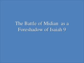 The Battle of  Midian   as a Foreshadow of Isaiah 9