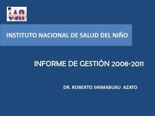 INFORME DE GESTIÓN 2008-2011