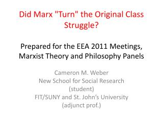 Did Marx Turn the Original Class Struggle  Prepared for the EEA 2011 Meetings, Marxist Theory and Philosophy Panels