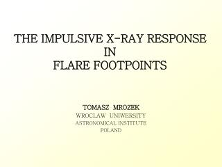 THE IMPULSIVE X-RAY RESPONSE IN  FLARE FOOTPOINTS