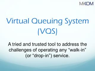 Virtual Queuing System (VQS)