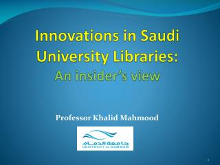 Innovations in Saudi University Libraries: An insider�s view