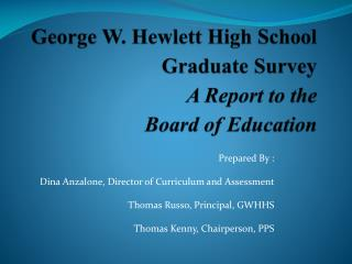 George W. Hewlett High School Graduate Survey A Report to the  Board of Education