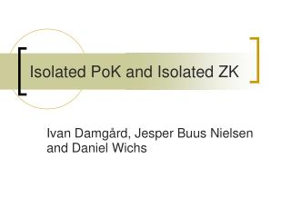 Isolated PoK and Isolated ZK