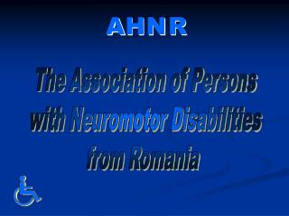 The Association of Persons  with Neuromotor Disabilities  from Romania