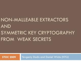 Non-malleable extractors and symmetric key cryptography From  weak secrets