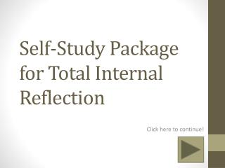 Self-Study Package for Total Internal Reflection