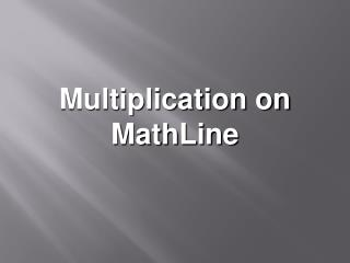 Multiplication on MathLine