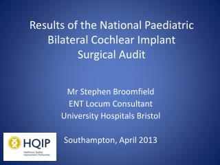 Results of the National Paediatric Bilateral Cochlear Implant  Surgical Audit