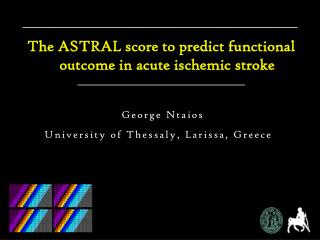 The ASTRAL score to predict functional outcome in acute ischemic stroke