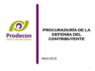 PROCURADURÍA DE LA DEFENSA DEL CONTRIBUYENTE Mayo 2012