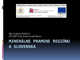 Minerálne pramene regiónu  a Slovenska