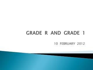 GRADE  R  AND  GRADE  1