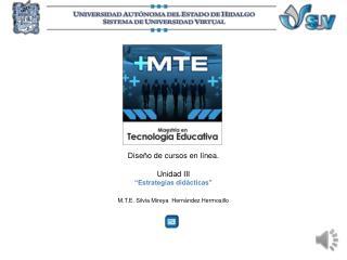 """Diseño de cursos en línea.  Unidad III """"Estrategias didácticas"""""""