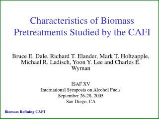 Characteristics of Biomass Pretreatments Studied by the CAFI