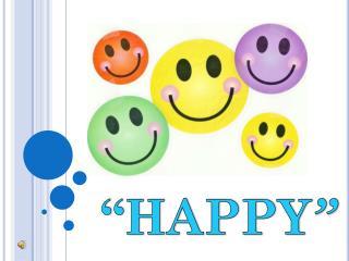 """""""HAPPY """""""