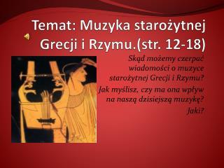 Temat: Muzyka starożytnej Grecji i Rzymu.(str. 12-18)