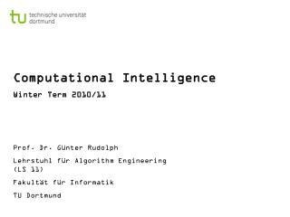 Computational Intelligence Winter Term 2010/11