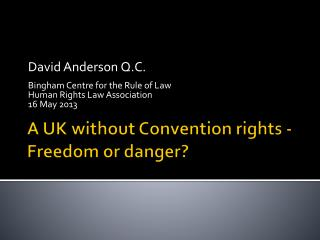 A UK without Convention rights - Freedom or danger?