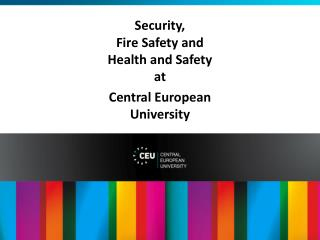 Security, Fire Safety and Health and  Safety at Central European University