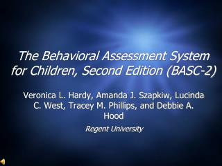 The Behavioral Assessment System  for Children, Second Edition (BASC-2)