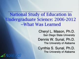 National Study of Education in Undergraduate Science: 2006-2012 --What Was Learned
