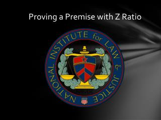 Proving a Premise with Z Ratio
