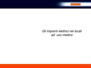 Gli impianti elettrici nei locali ad  uso medico