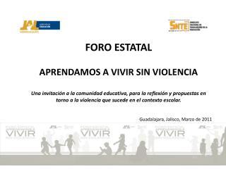 FORO ESTATAL    APRENDAMOS A VIVIR SIN VIOLENCIA  Una invitaci n a la comunidad educativa, para la reflexi n y propuesta
