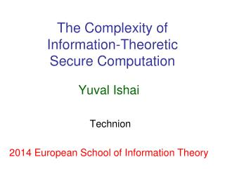The Complexity of Information-Theoretic Secure Computation