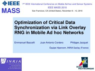 7 th  IEEE International Conference on Mobile Ad-hoc and Sensor Systems IEEE MASS 2010