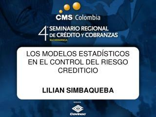 LOS MODELOS ESTADÍSTICOS EN EL CONTROL DEL RIESGO CREDITICIO LILIAN SIMBAQUEBA