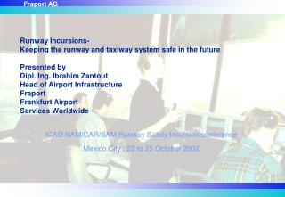 ICAO NAM/CAR/SAM Runway Safety/Incursion conference Mexico City , 22 to 25 October 2002