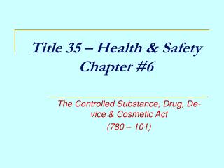 Title 35 – Health & Safety Chapter #6